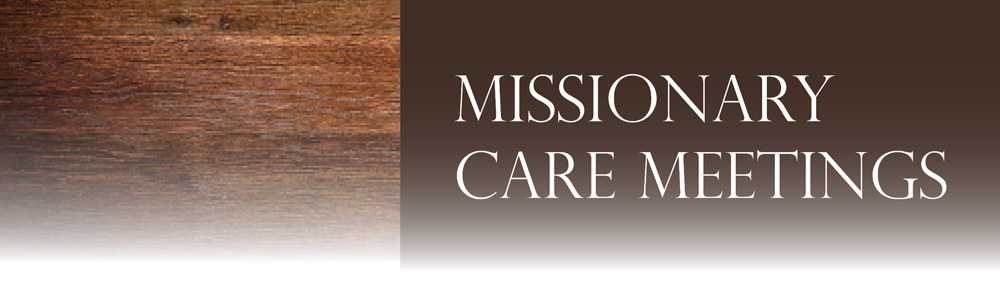 c-missionary care meetings